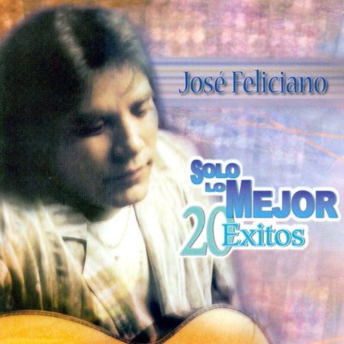Solo Lo Mejor 20 Exitos by Jose Feliciano