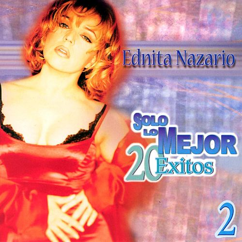 Solo Lo Mejor 20 Exitos 2 by Ednita Nazario