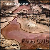 Ferro Oxid by Robert Schroeder