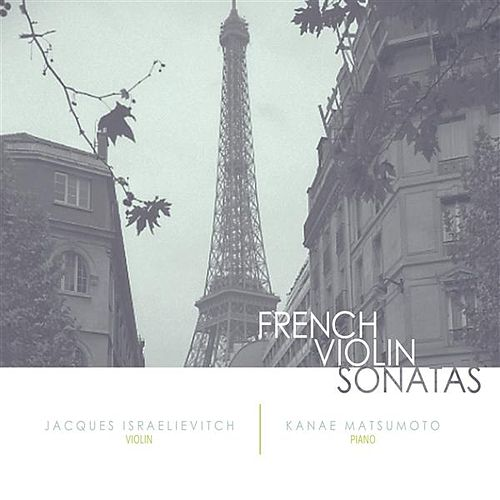 French Violin Sonatas by Jacques Israelievitch