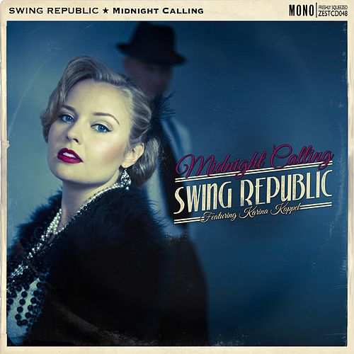 Midnight Calling by Swing Republic