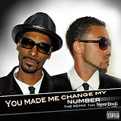 You Made Me Change My Number (feat. Snoop Dogg) by A.M.X.