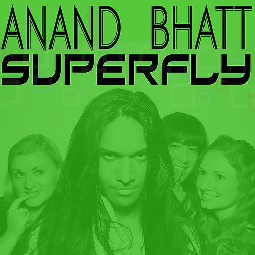 Superfly by Anand Bhatt