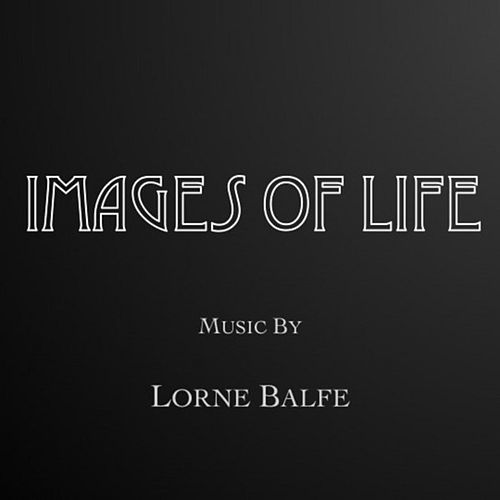 Images of Life by Lorne Balfe