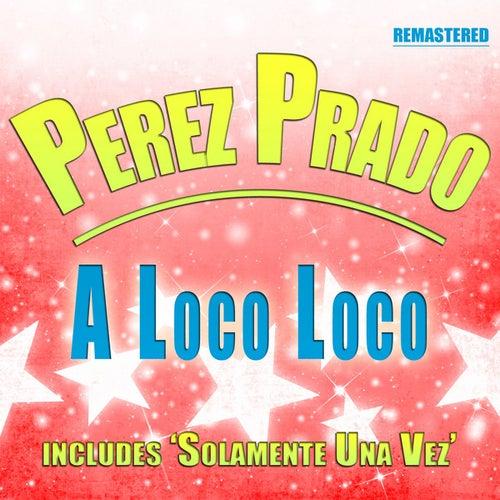 A loco loco by Perez Prado