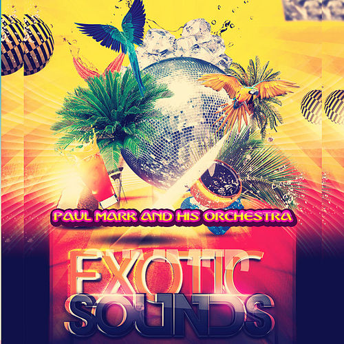 Exotic Sounds (Remastered) by Paul Mark
