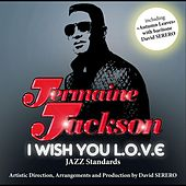 I Wish You Love (feat. David Serero) by Jermaine Jackson