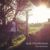 Find Someone by Jack J Hutchinson