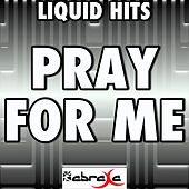 Pray for Me - A Tribute to Anthony Hamilton by Liquid Hits