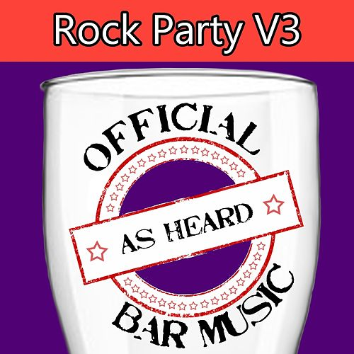 Official Bar Music: Rock Party, Vol. 3 by Playin' Buzzed