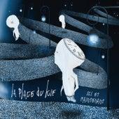 Ici et maintenant by La Place du KiF