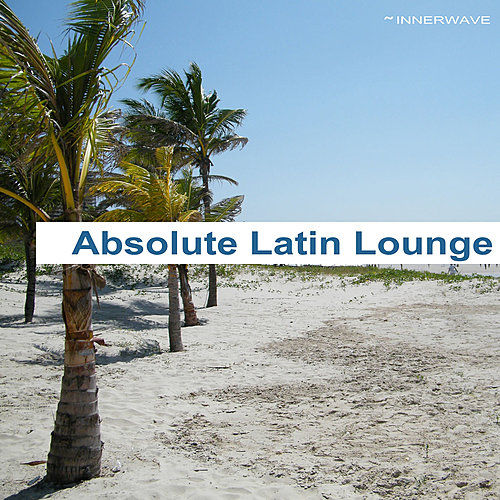 Absolute Latin Lounge by Various Artists