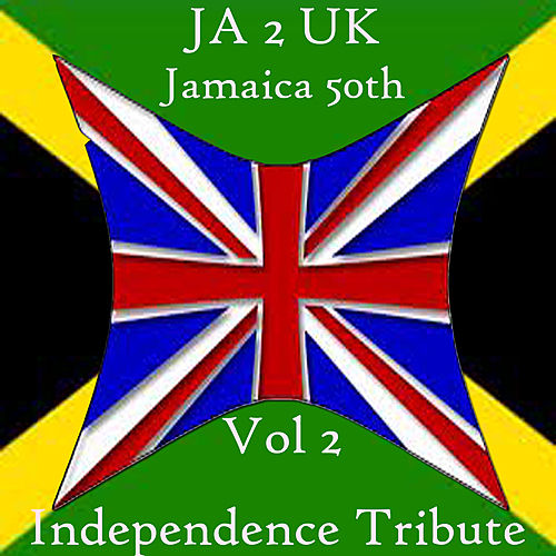JA 2 UK Jamaica 50th Independence Tribute Vol 2 by Various Artists
