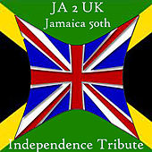 JA 2 UK Jamaica 50th Independence Tribute by Various Artists