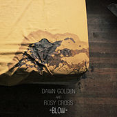 Blow - EP by Dawn Golden