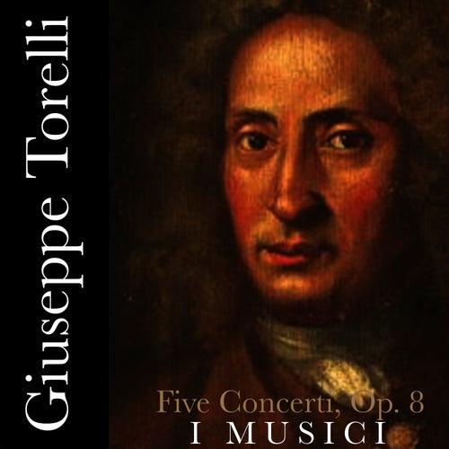Torelli: Five Concerti, Op.8 by I Musici
