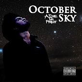October Sky by A.Tone Da Priest