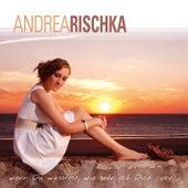 Wenn Du wüsstest, wie sehr ich Dich liebe by Andrea Rischka