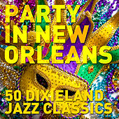 Party in New Orleans: 50 Dixieland Jazz Classics by Various Artists