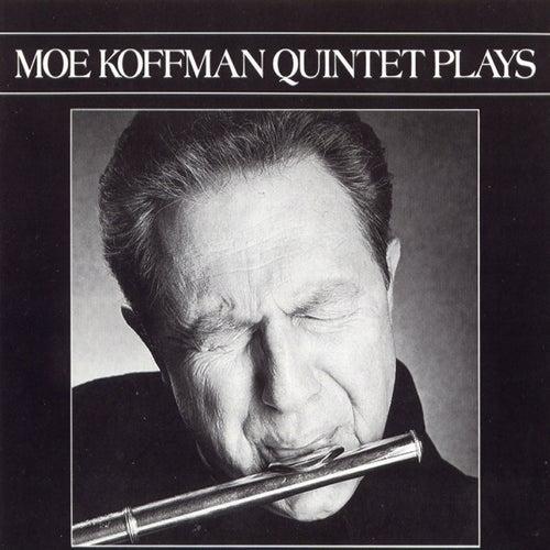 Quintet Plays by Moe Koffman Quartet