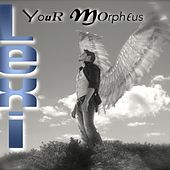 Your Morpheus by Lexi