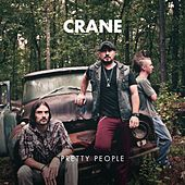 Pretty People by Crane