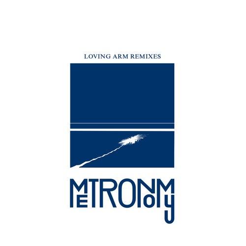 Loving Arm [Remixes] by Metronomy