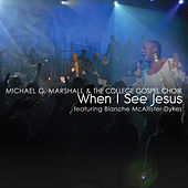 When I See Jesus (feat. Blanche McAllister-Dykes) by Michael G. Marshall