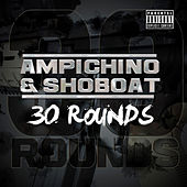 30 Rounds by Ampichino