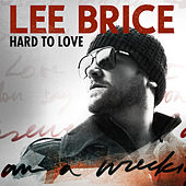 Hard To Love (Acoustic) by Lee Brice