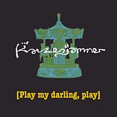 Play My Darling, Play by Katzenjammer