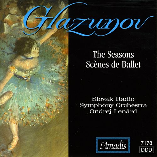 The Glazunov: Seasons / Scenes De Ballet by Ondrej Lenard