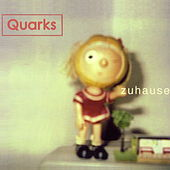 Zuhause by Quarks