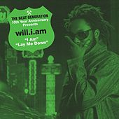 The Beat Generation 10th Anniversary Presents: Will.I.Am - I Am B/W Lay Me Down by Will.i.am