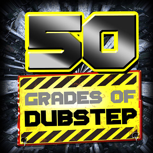 50 Grades of Dubstep by Various Artists