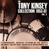 The Tony Kinsey Collection 1953-61 Vol. 3 by Various Artists