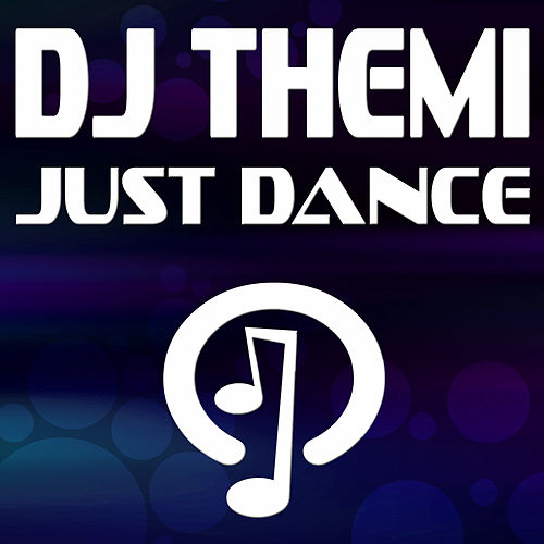 Just Dance by DJ Themi