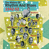 The History of Rhythm & Blues Part Two: 1942-1952 Vol. 1 by Various Artists