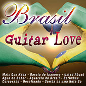 Brazil Guitar Love by Various Artists