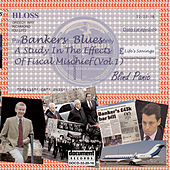 Bankers Blues - A Study in the Effects of Fiscal Mischeif by Various Artists