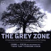 The Grey Zone ... Chronicles From The Underground Of Po Valley by Lana