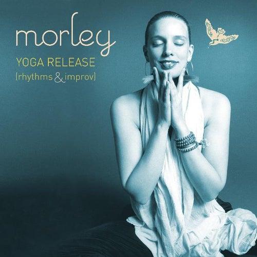 Yoga Release (Rhythms & Improv) by Morley