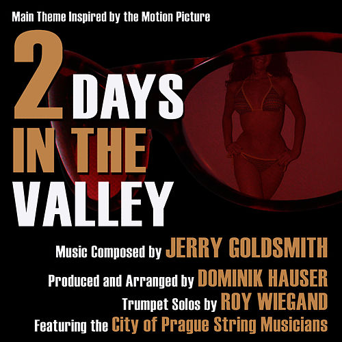 2 Days In The Valley - Main Theme Inspired By the Motion Picture (Jerry Goldsmith) by Dominik Hauser