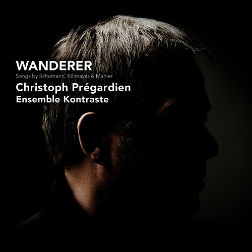 Wanderer by Christoph Pregardien