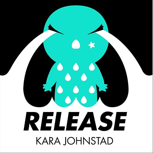 Release by Kara Johnstad