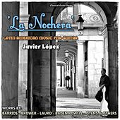 La Nochera:  Latin American Music for Guitar by Javier López