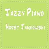 Horst Jankowski: Jazzy Piano by Horst Jankowski