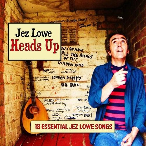 Heads Up by Jez Lowe