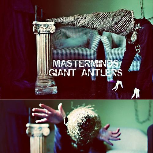 Giant Antlers by The Masterminds