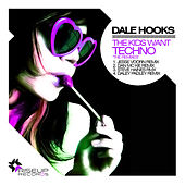The Kids Wants Tecnho - The Remixes by Dale Hooks